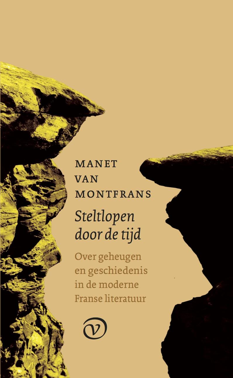 M. van Montfrans, Steltlopen door de tijd. Over geheugen en geschiedenis in de moderne Franse literatuur