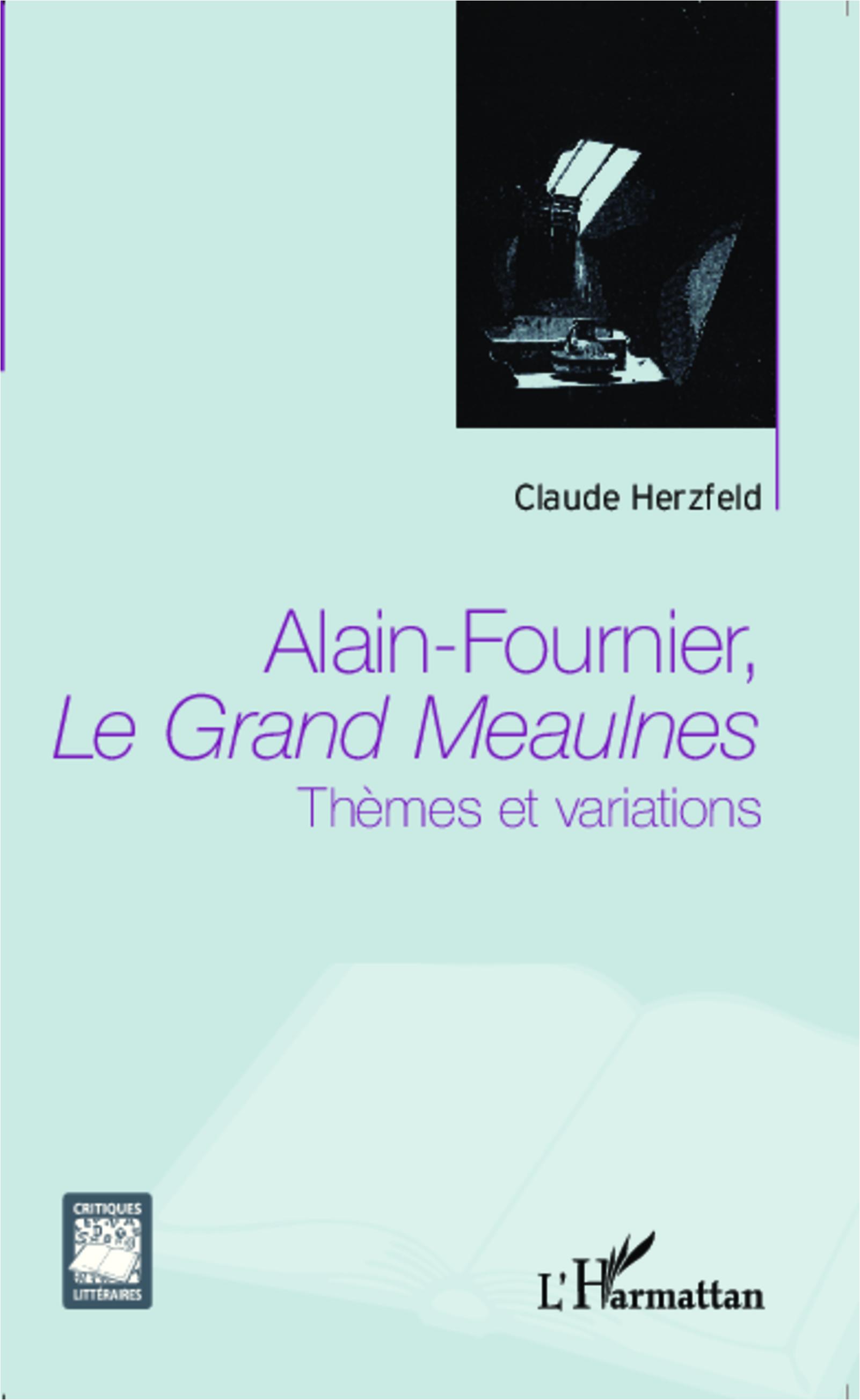 C. Herzfeld, Alain Fournier, Le Grand Meaulnes : Thèmes et variations
