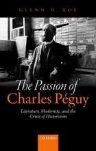 G. H. Roe, The Passion of Charles Péguy: Literature, Modernity, and the Crisis of Historicism