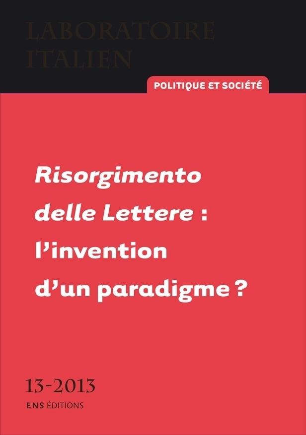 Laboratoire italien, n° 13 : Risorgimento delle Lettere : l'invention d'un paradigme ?