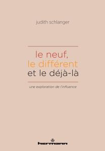 J. Schlanger, Le neuf, le différent et le déjà-là. Une exploration de l'influence