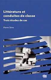 P. Sève, Littérature et conduites de classe. Trois études de cas
