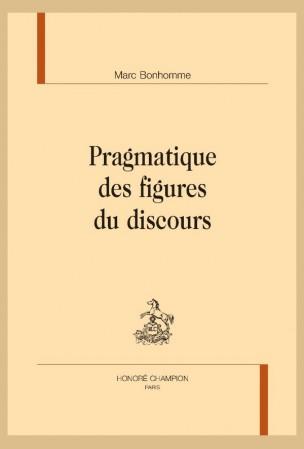 M. Bonhomme, Pragmatique des figures du discours