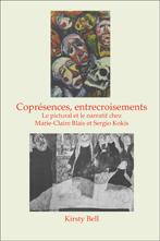 K. Bell, Coprésences, entrecroisements.Le pictural et le narratif chez Marie-Claire Blais et Sergio Kokis
