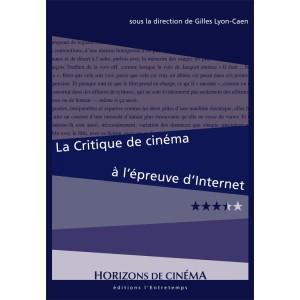G. Lyon-Caen (dir.), La Critique de cinéma à l'épreuve d'Internet