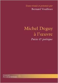 B. Vouilloux (dir.), Michel Deguy à l'œuvre : poésie & poétique
