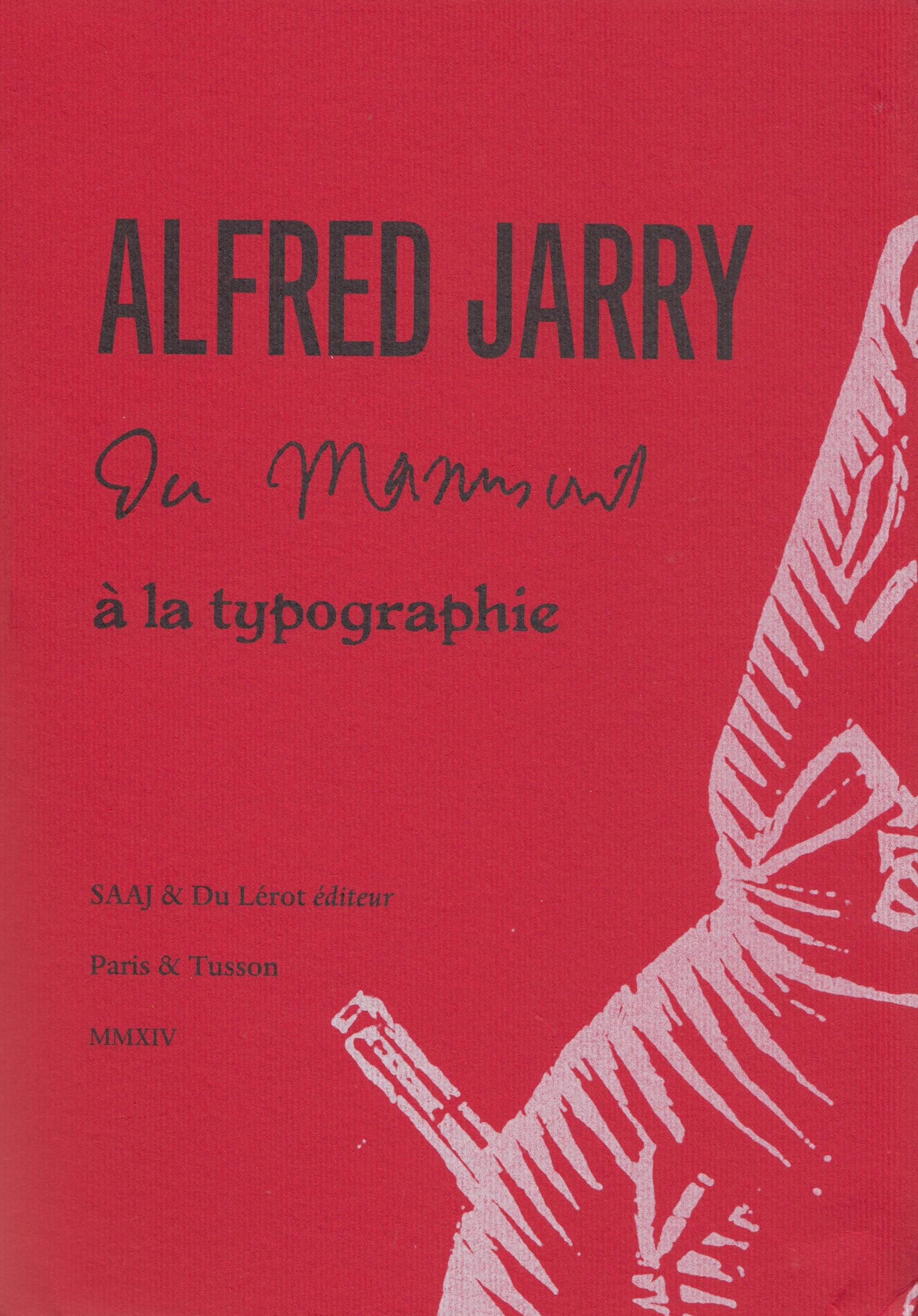 H. Béhar et J. Schuh (dir.), Alfred Jarry, du manuscrit à la typographie