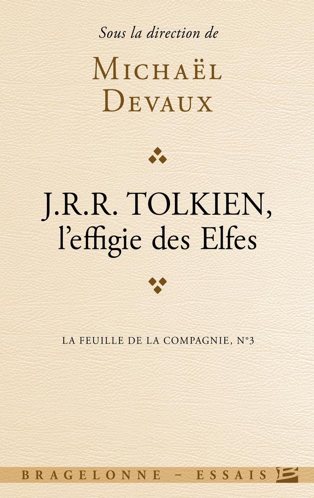 M. Devaux (dir.), La Feuille de la compagnie 3 : J.R.R. Tolkien, l'effigie des elfes.