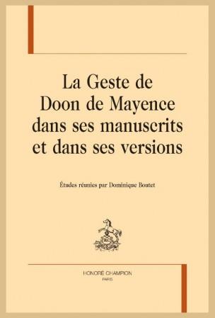 D. Boutet (dir.), La geste de Doon de Mayence dans ses manuscrits et dans ses versions
