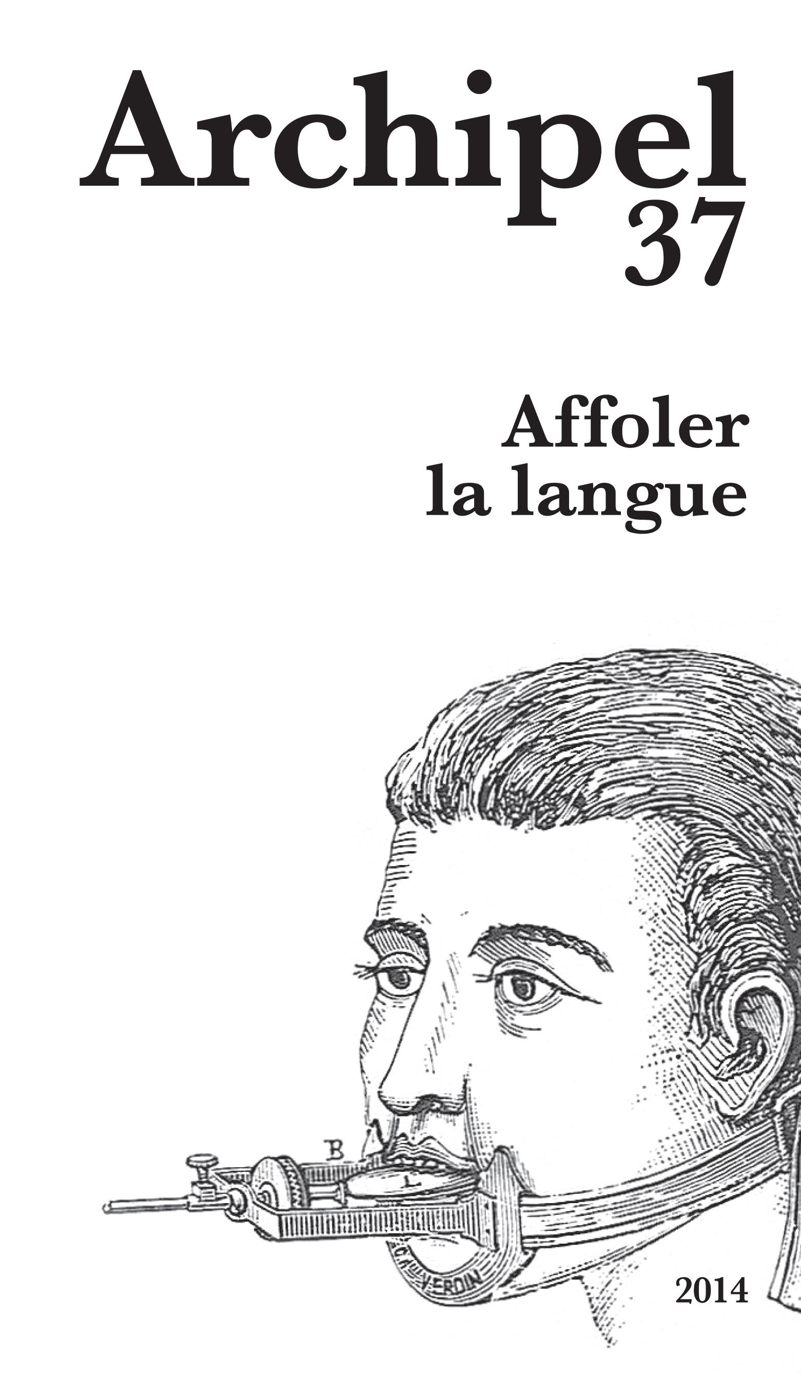 Archipel, n° 37: « Affoler la langue. Ecrits bruts, Antonin Artaud et Henri Michaux » (V. Capt, dir.)