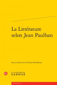 Cl. Barthelemy (dir.), La Littérature selon Jean Paulhan