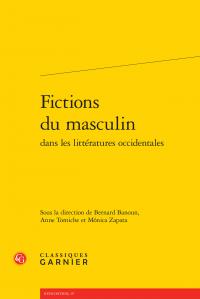 B. Banoun, A. Tomiche et M. Zapata (dir.), Fictions du masculin dans les littératures occidentales