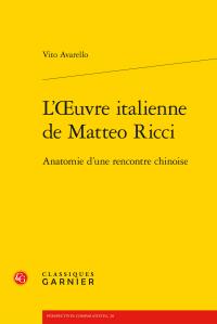 V. Avarello, L'Œuvre italienne de Matteo Ricci. Anatomie d'une rencontre chinoise