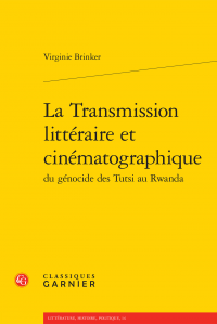 V. Brinker, La Transmission littéraire et cinématographique du génocide des Tutsi au Rwanda
