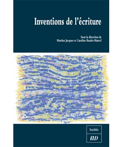 M. Jacques & C. Raulet-Marcel (dir.), Inventions de l'écriture