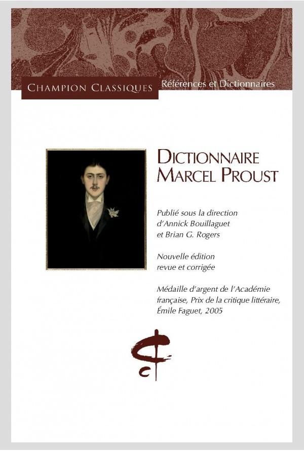 A. Bouillaguet & B. Rogers (dir.), Dictionnaire Marcel Proust (rééd.)