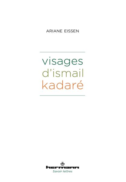 A. Eissen, Visages d'Ismail Kadaré