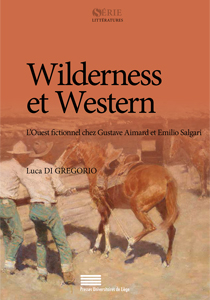 L. Di Gregorio, Wilderness et Western - L'Ouest fictionnel chez Gustave Aimard et Emilio Salgari