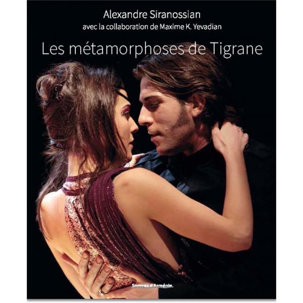 A. Siranossian et M. K. Yevadian, Les Métamorphoses de Tigrane. L'Epopée arménienne dans le théâtre classique et l'art lyrique