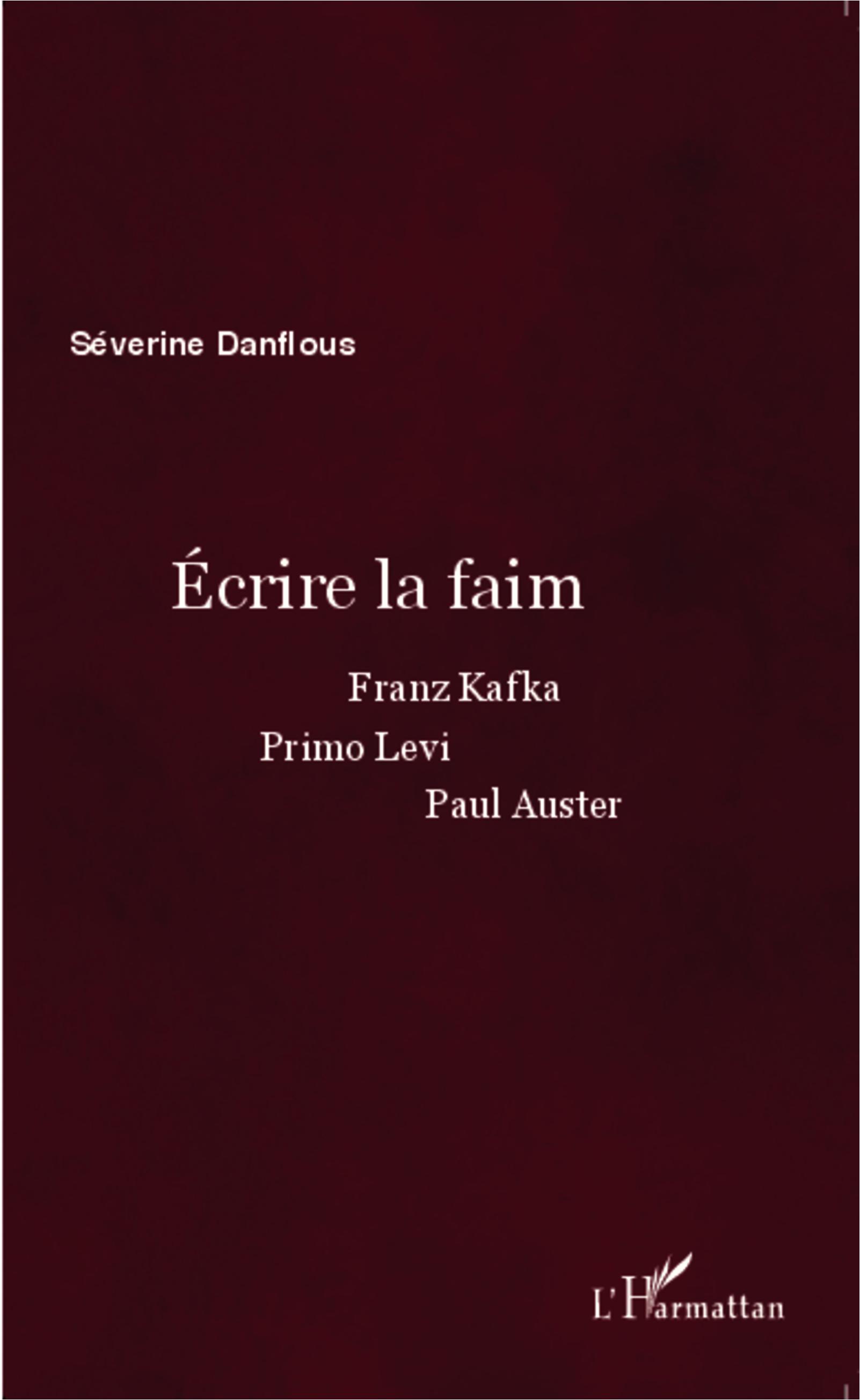 S. Danflous, Écrire la faim. Franz Kafka, Primo Levi, Paul Auster