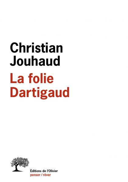 C. Jouhaud, La Folie Dartigaud