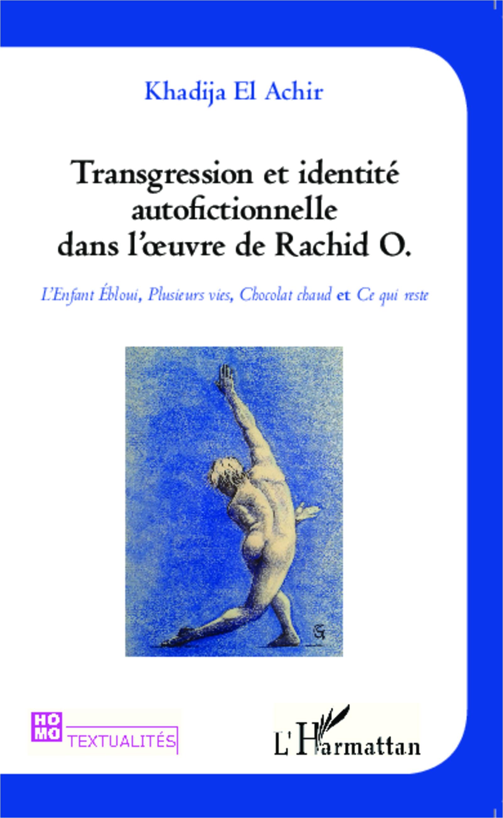 K. El Achir, Transgression et identité autofictionnelle dans l'oeuvre de Rachid O.