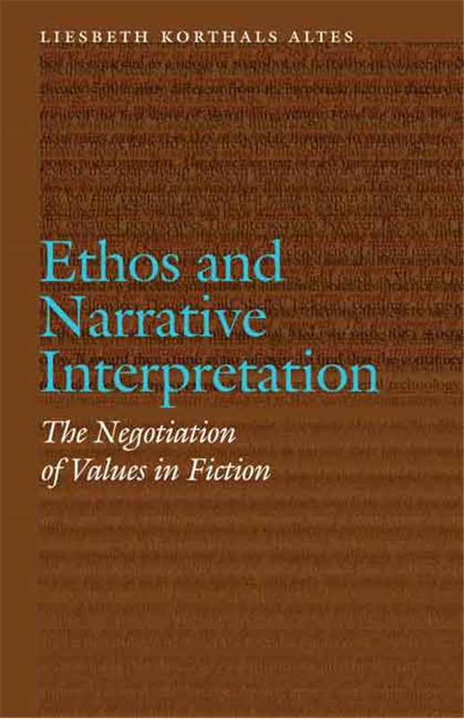 L. K. Altes, Ethos and Narrative Interpretation. The Negotiation of Values in Fiction