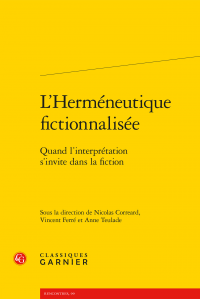 N. Correard, V. Ferré, A. Teulade (dir.), L'Herméneutique fictionnalisée - Quand l'interprétation s'invite dans la fiction
