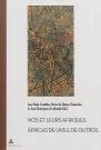J. D. De Almeida, A. P. Coutinho Mendes & M. de F. Outeirinho (dir.), Nos et leurs Afriques. Constructions littéraires des identités africaines cinquante ans après la décolonisation