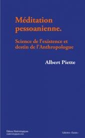 A. Piette, Méditation pessoanienne. Science de l'existence et destin de l'Anthropologue