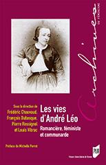 F. Chauvaud, F. Dubasque, P. Rossignol et L. Vibrac (dir.), Les vies d'André Léo - Romancière, féministe et communarde
