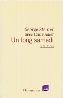 G. Steiner, Un long samedi