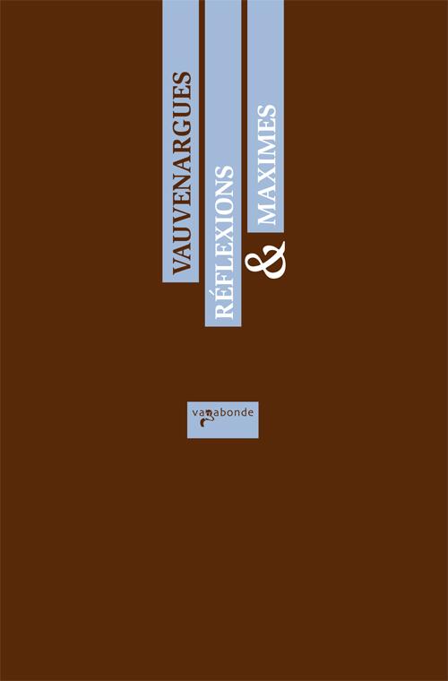 Vauvenargues, Réflexions et Maximes, suivies de Conseils à un jeune homme (éd. J. Dagen)