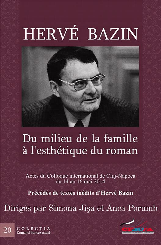 S.Jişa & A. Porumb (dir), Hervé Bazin. Du milieu de la famille à l'esthétique du roman