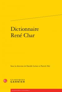 D. Leclair & P. Née (dir.), Dictionnaire René Char