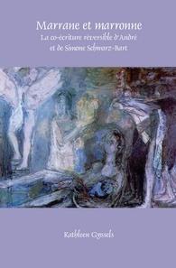 K. Gyssels, Marrane et marronne. La co-écriture réversible d'André et de Simone Schwarz-Bart.