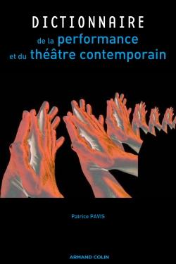 P. Pavis, Dictionnaire de la performance et du théâtre contemporain