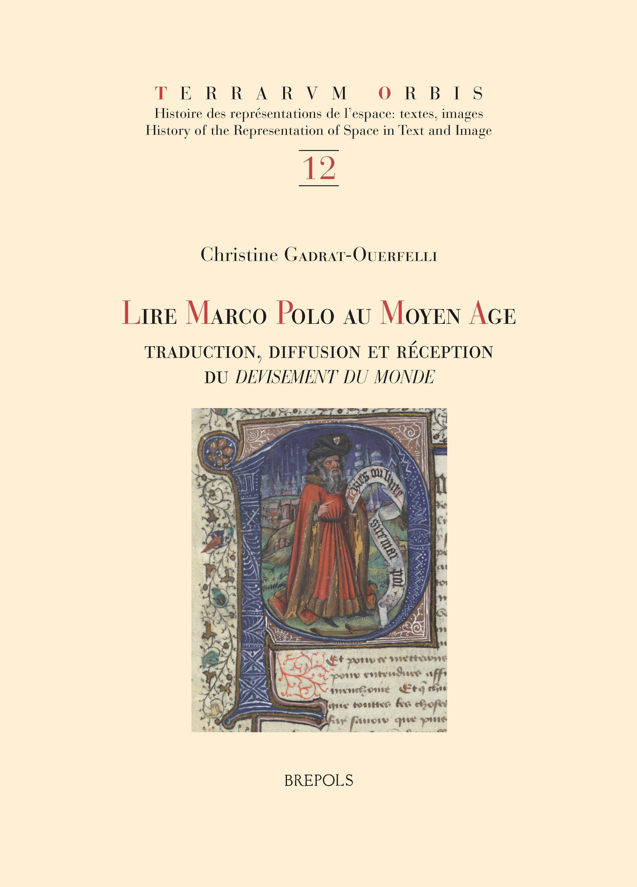 C. Gadrat-Ouerfelli, Lire Marco Polo au Moyen Âge. Traduction, diffusion et réception du Devisement du monde