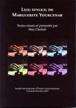 M. Chehab (dir.), Le(s) style(s) de Marguerite Yourcenar