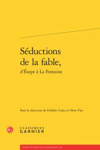 Fr. Calas & N. Viet (dir.), Séductions de la fable, d'Esope à la Fontaine