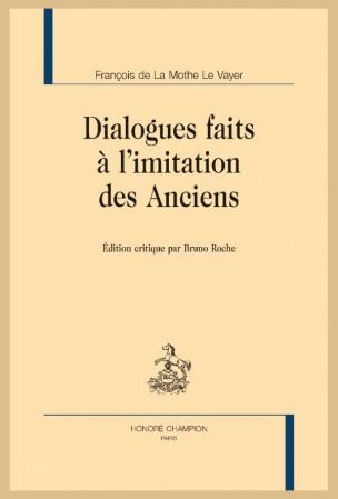 La Mothe le Vayer, Dialogues faits à l'imitation des Anciens (B. Roche)