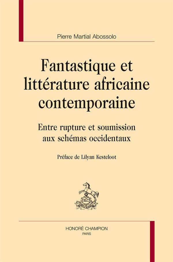 P. M. Abossolo, Fantastique et littérature africaine contemporaine. Entre rupture et soumission aux schémas occidentaux