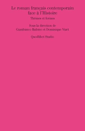 G. Rubino, D. Viart (dir.), Le roman français contemporain face à l'Histoire. Thèmes et formes