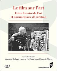 V. Robert, L. Le Forestier, F. Albera (dir.), Le film sur l'art