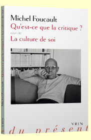 M. Foucault, Qu'est-ce que la critique ? suivi de La culture de soi (éd. H.-P. Fruchaud et D. Lorenzini)
