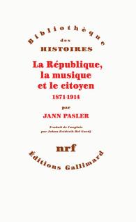 J. Pasler, La République, la musique et le citoyen (1871-1914)