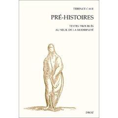 T. Cave, Pré-histoires. Textes troublés au seuil de la modernité