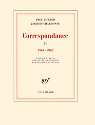 P. Morand & J. Chardonne, Correspondance 1961-1963 (t. 2)