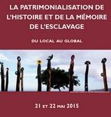 La patrimonalisation de l'histoire et de la mémoire de l'esclavage : du local au global