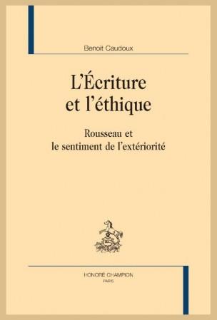 B. Caudoux, L'Écriture et l'éthique. Rousseau et le sentiment de l'extériorité